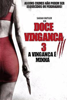 Doce Vingança 3: A Vingança é Minha Torrent – BluRay 720p/1080p Dual Áudio