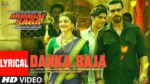 Mumbai Saga- Danka Baja Remix Dj Mix 2021 Payal Dev Feat. Dev Negi - John Abraham , Kajal Aggarwal.mp3