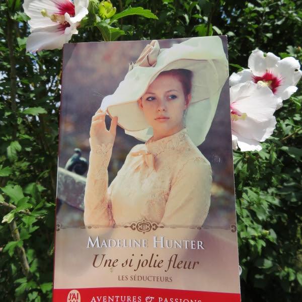 Les séducteurs, tome 3 : Une si jolie fleur de Madeline Hunter