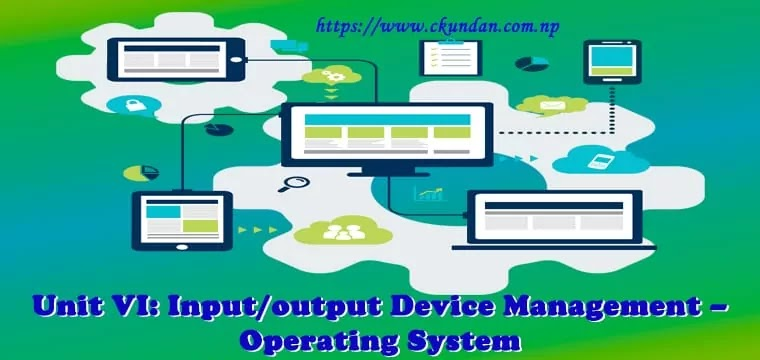 Input/output Device Management – Operating System