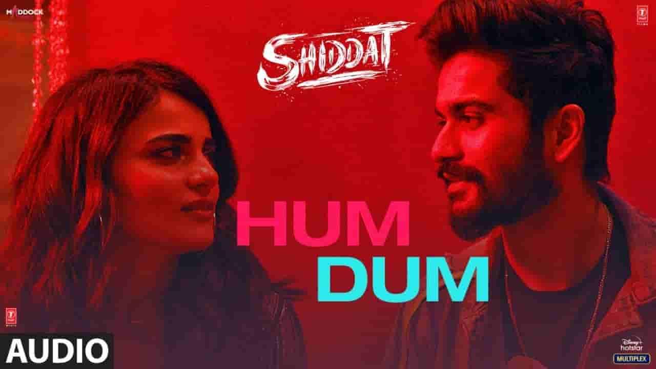 Hum dum lyrics Shiddat Ankit Tiwari Bollywood Song