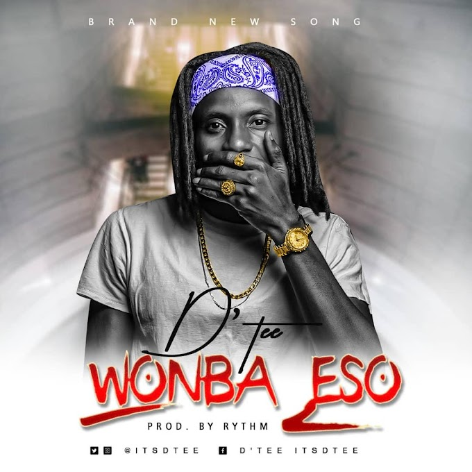 [Music] D'tee – Wonba Eso