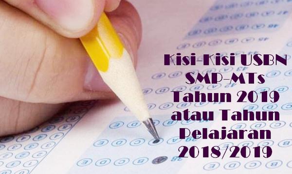 Kisi-Kisi USBN SMP-MTs Tahun 2019 atau Tahun Pelajaran 2018/2019