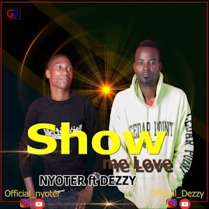 Download Audio | Nyoter ft Dezzy - Show me Love