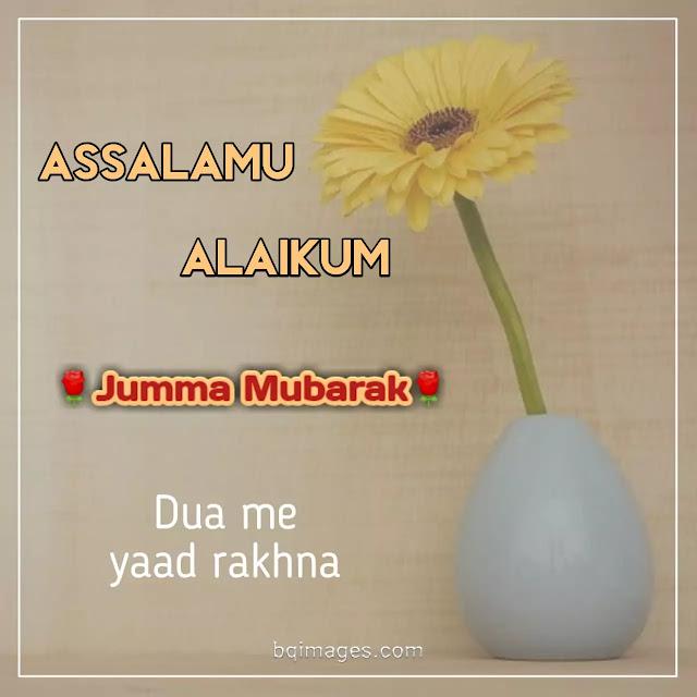 assalamu alaikum jumma mubarak dua mein yaad rakhna