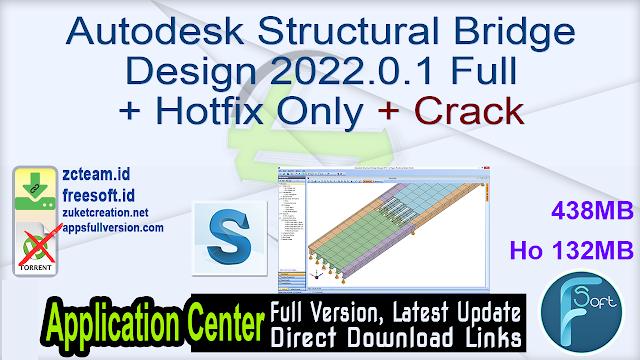 Autodesk Structural Bridge Design 2022.0.1 Full + Hotfix Only + Crack_ ZcTeam.id