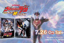 Ultraman R / B the Movie Blu-ray Dan DVD Akan Dirilis 26 Juli Mendatang