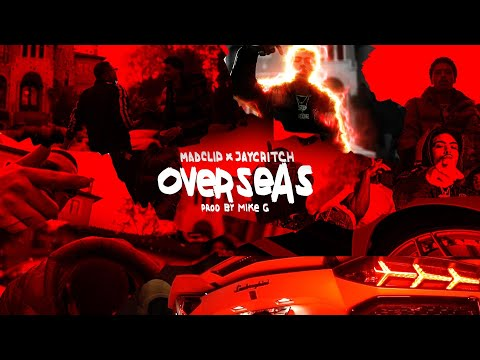 MIKE G x MAD CLIP x JAY CRITCH » OVERSEAS LYRICS » Lyrics Over A2z