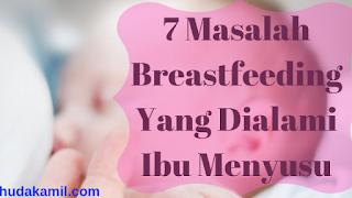 masalah breastfeeding, masalah pada ibu menyusu dan cara menyelesaikannya, cara mengatasi masalah ibu menyusu, masalah susu ibu tersumbat, masalah susu badan kering, masalah susu badan, masalah susu badan kurang, atasi masalah bengkak susu, cara mengatasi masalah bengkak susu, masalah tiada susu badan, masalah kekurangan susu badan, susu badan oversupply, booster susu badan, diet sihat untuk ibu menyusu, vitamin untuk ibu menyusu, masalah penyusuan susu ibu, masalah penyusuan bayi, masalah dalam penyusuan, cara atasi masalah breastfeeding, elak dari bengkak susu, tips kurangkan bengkak susu, tips tambahkan susu badan, punca susu badan kurang, tanda susu badan kurang, susu badan kurang semasa pantang, cara urut breast kurangkan masalah bengkak susu, tips cepat keluarkan air susu badan, areola pain after breastfeeding, breastfeeding problem solving,