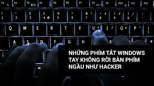Tổng hợp những thủ thuật trong Windows hay và tiện lợi nhất, tay không rời bàn phím ngầu như 'hacker'