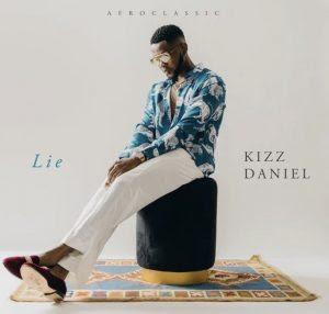 Download Music: Kizz Daniel – Lie