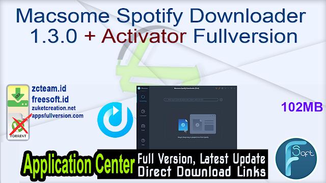 Macsome Spotify Downloader 1.3.0 + Activator Fullversion