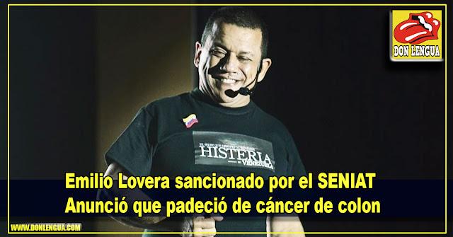 Emilio Lovera sancionado por el SENIAT anuncia que estuvo gravemente enfermo