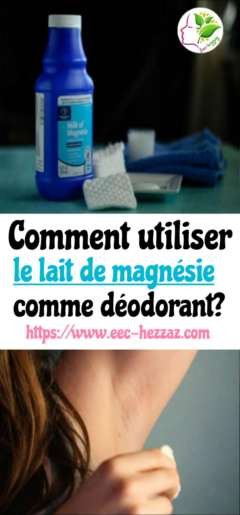Comment utiliser le lait de magnésie comme déodorant?