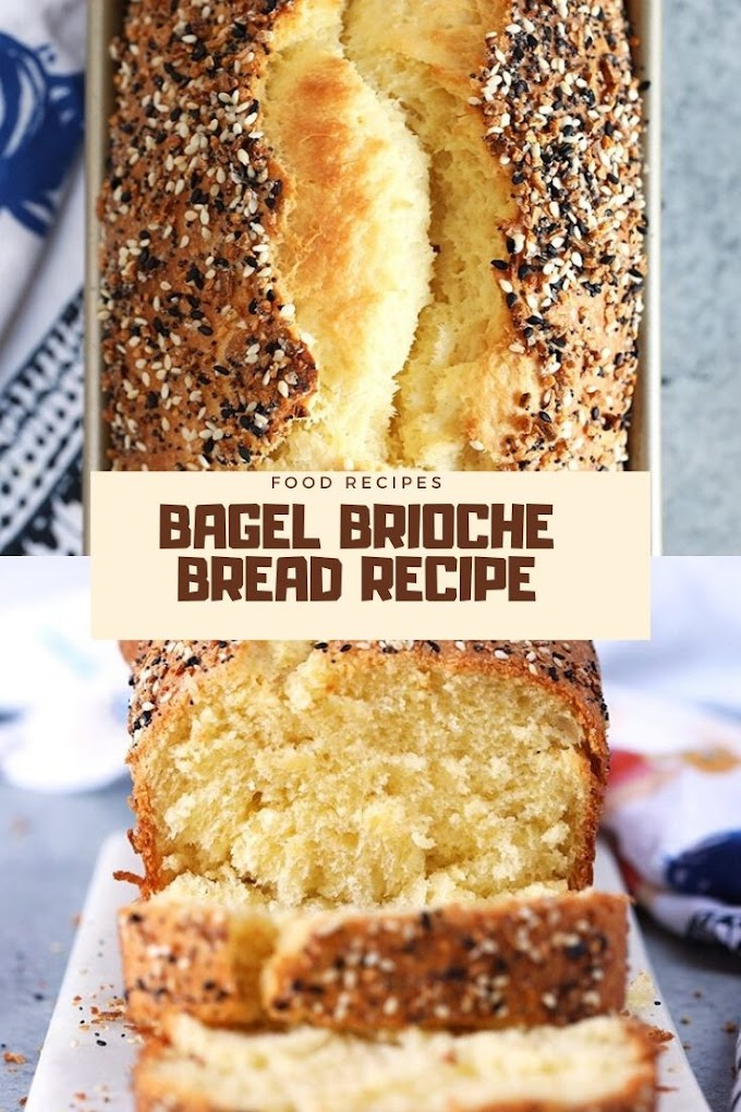 BAGEL BRIOCHE BREAD RECIPE