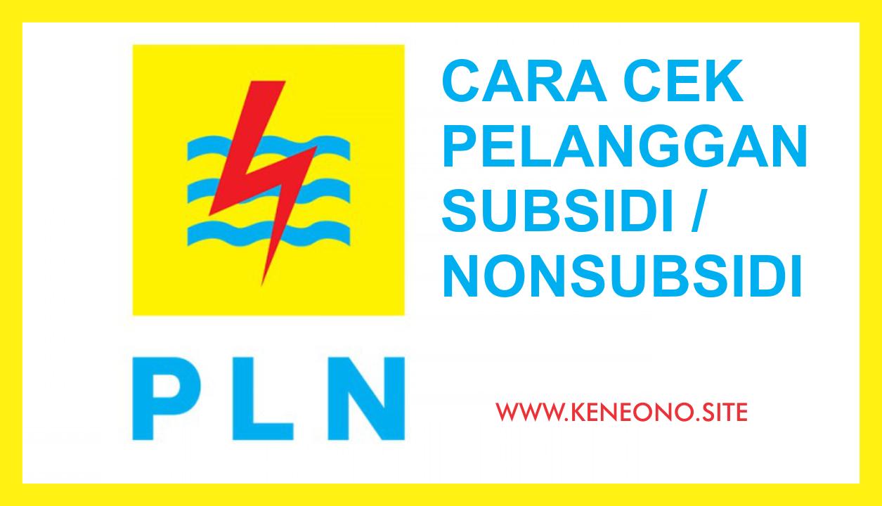 Cek PLN Subsidi Nonsubsidi