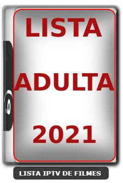 Lista Adulto para ss iptv 2021 Atualizada
