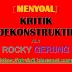 "Menyoal Kritik ""Dekonstruktif"" Ala Rocky Gerung"