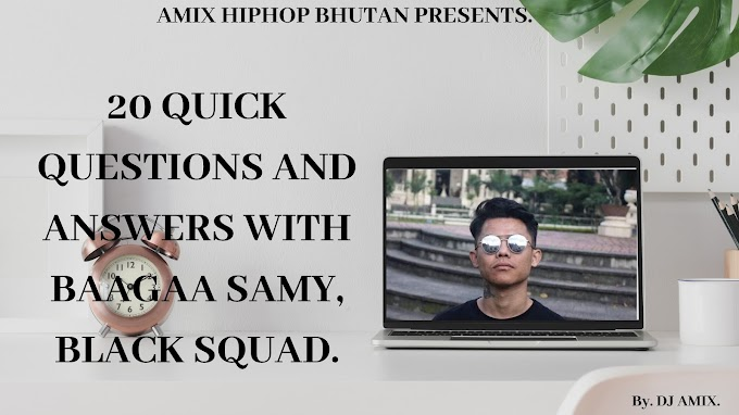 20 QUICK QUESTIONS AND ANSWERS WITH BAAGAA SAMY, BLACK SQUAD MEMBER.