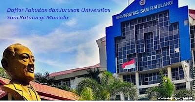 Daftar Fakultas dan Jurusan Universitas Sam Ratulangi Manado Terbaru