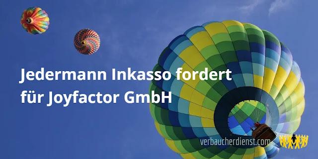 Titel: Jedermann Inkasso fordert für Joyfactor GmbH