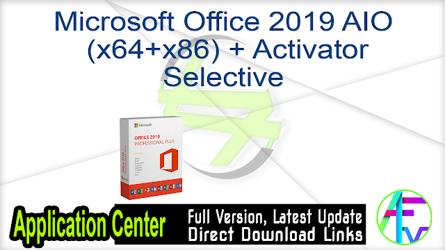 Microsoft Office 2019 AIO (x64+x86) + Activator Selective