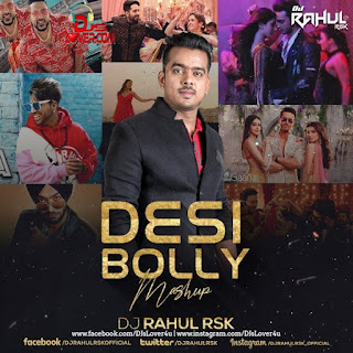 Desi Bolly Mashup DJ Rahul RSK