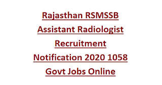 Rajasthan RSMSSB Assistant Radiographer Recruitment Notification 2020 1058 Govt Jobs Online Application Form