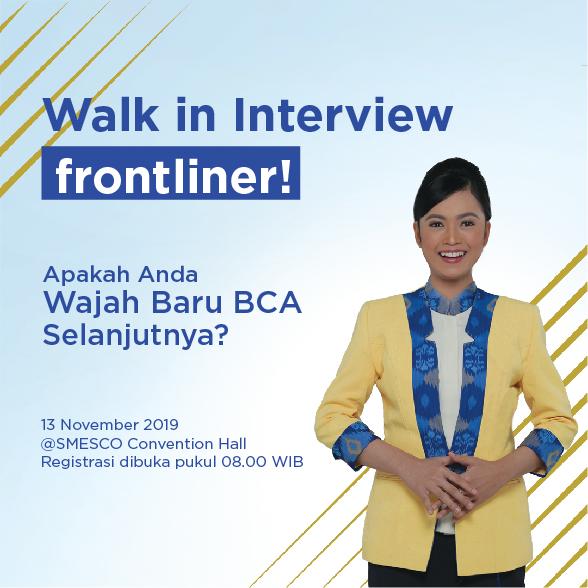 Walk in Interview Frontliner Bank BCA Lulusan SMA/SMK hingga S1 November 2019 [Kuota 2000 Pelamar]