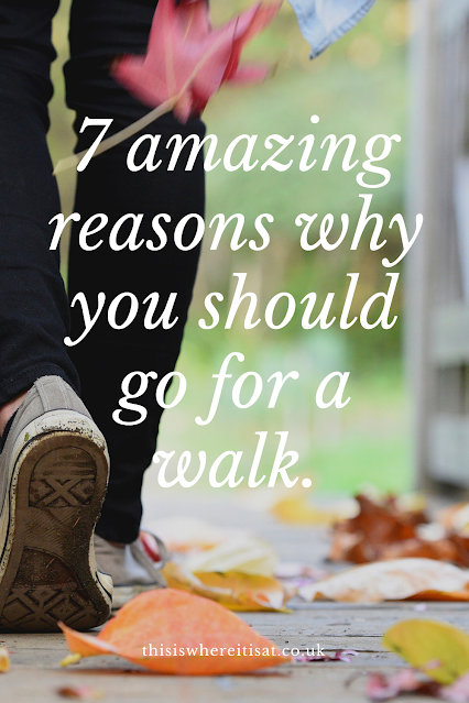 7 amazing reasons why you should go for a walk.
