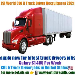 LSI World CDL A Truck Driver Recruitment 2021-22