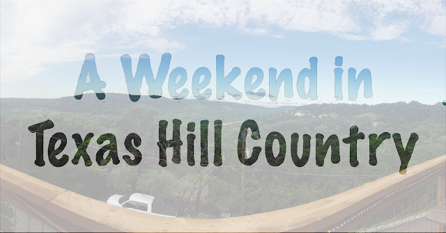 A Weekend in Texas Hill Country