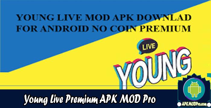 Download Young Live Mod Apk v2.5.1 ( Unlimited Coins ) Terbaru 2020