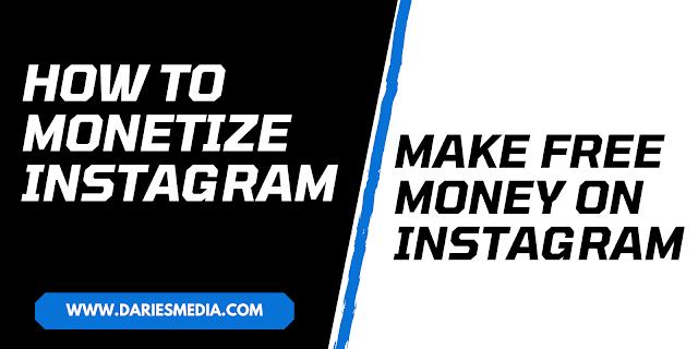 How to Monetize Instagram - Make Free Money on Instagram