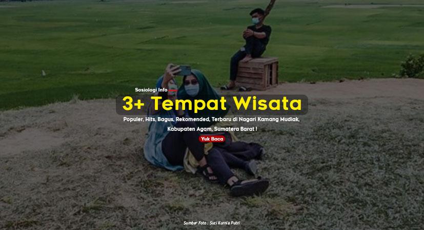 Tidak Hanya Bali, 3+ Tempat Wisata Populer, Hits, Bagus, Rekomended, Terbaru di Nagari Kamang Mudiak, Sumatera Barat !