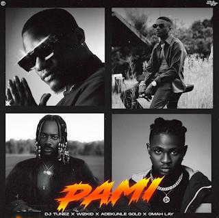 [Music] DJ Tunez Ft Wizkid Ft Adekunle Gold & Omah Lay – Pami