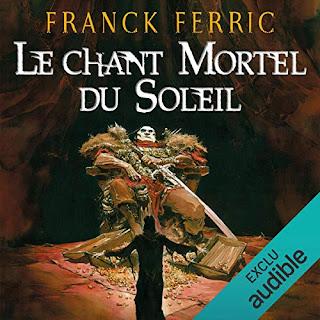 Le Chant mortel du Soleil de Franck Ferric disponible en audio sur Audible.