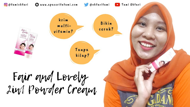 [REVIEW] Fair & Lovely 2in1 Powder Cream | Krim Pencerah + Bedak?
