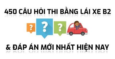 600 câu hỏi thi bằng lái xe B2 và Đáp án mới nhất