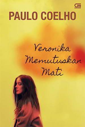 Veronika Memutuskan Mati PDF Karya Paulo Coelho Veronika Memutuskan Mati PDF Karya Paulo Coelho