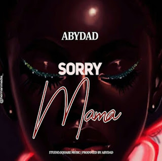 DOWNLOAD AUDIO | Abydad - Am Sorry Mama  mp3