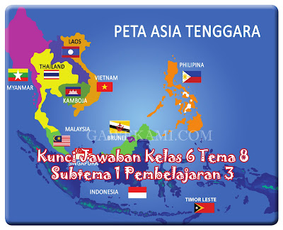 kunci jawaban tema 8 kelas 6 halaman 22 peta asia tenggara