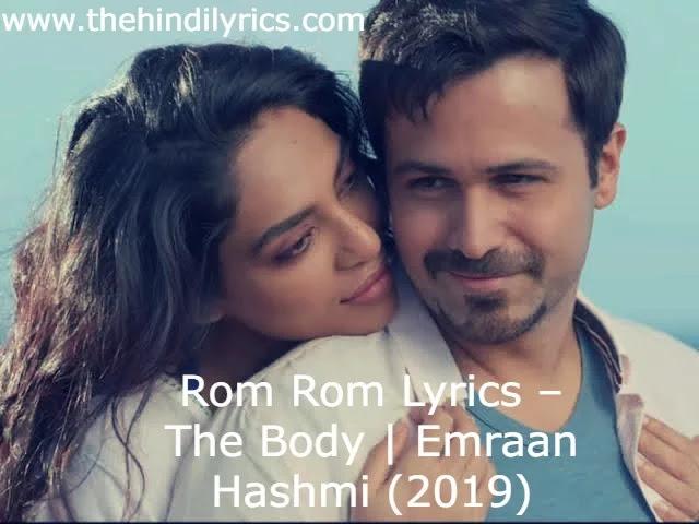 Rom Rom Lyrics – The Body  Emraan Hashmi (2019)