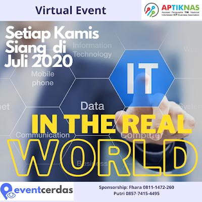 VIRTUAL EVENTS APTIKNAS IT IN THE REAL WORLD - JULI 2020
