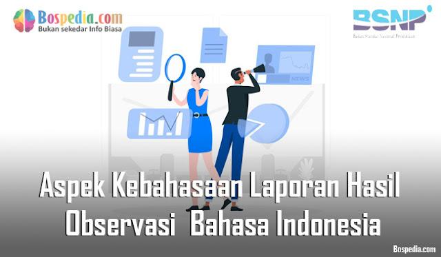 Materi Aspek Kebahasaan Laporan Hasil Observasi Mapel Bahasa Indonesia kelas 10 SMA/MA