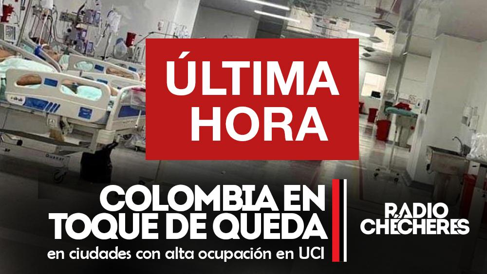 #Colombia. Toque de queda en ciudades con alta ocupación en UCI