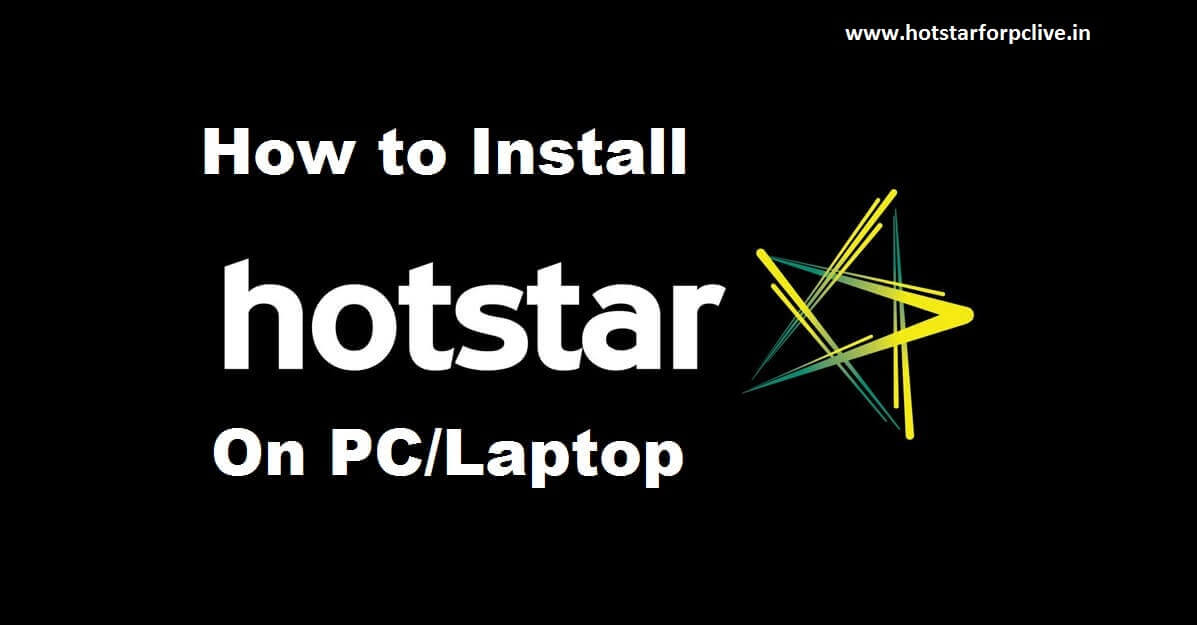Hotstar App For Pc Windows 10 8 7 Download