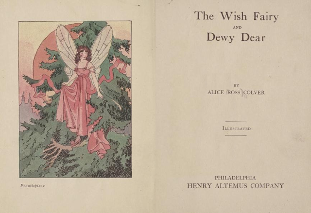 https://archive.org/stream/wishfairydewydea00colv#page/n0/mode/2up/search/the+wish+fairy+and+dewy+dear