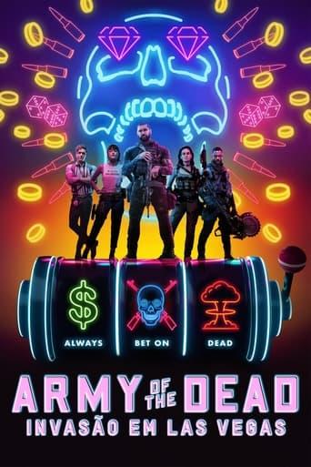 Baixar Army of the Dead: Invasão em Las Vegas (2021)