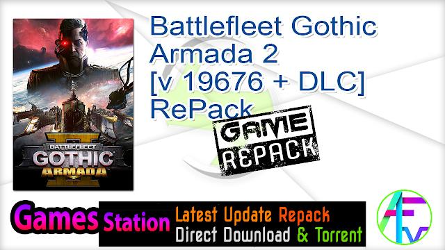 Battlefleet Gothic Armada 2 [v 19676 + DLC] RePack
